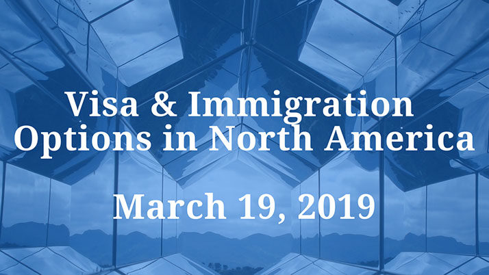 March 19, 2019 Event Announcement: Visa & Immigration Options in North America for Spanish and EU Companies and Nationals